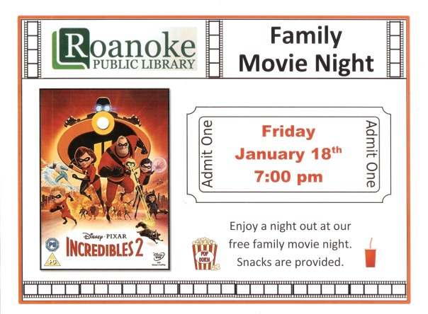 "Family Movie Night featuring ""Incredibles 2"" Friday January 18th 7:00 pm Enjoy a night out at our free family movie night. Snacks are provided."