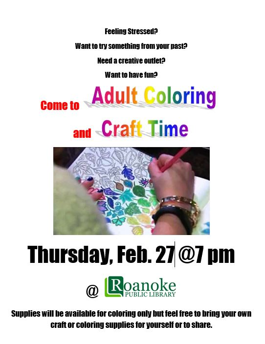 Come to Adult Coloring and Craft Time on Thursday Feb. 27 @ 7pm. Supplies will be available for coloring only but feel free to bring your own craft or coloring supplies for yourself or to share.