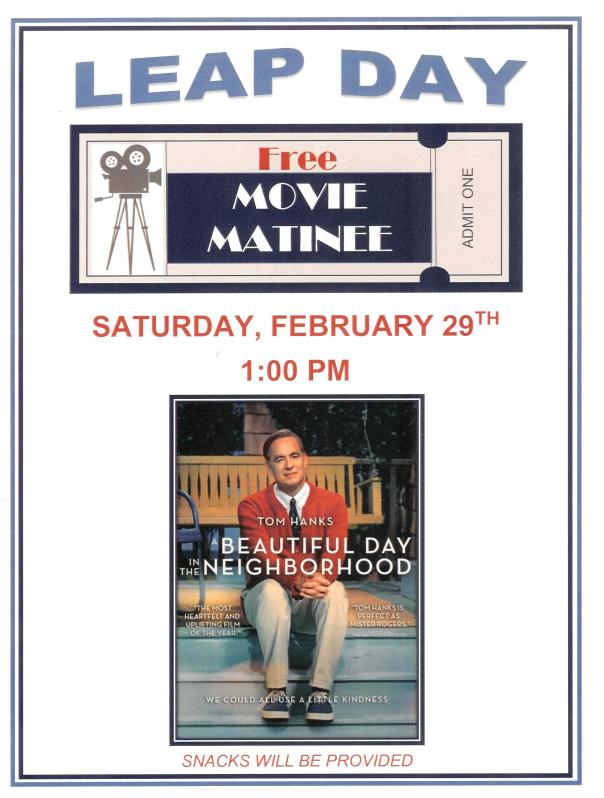 "Leap Day Movie Matinee on Sat. Feb. 29 at 1pm featuring ""Beautiful Day in the Neighborhood"""