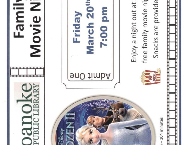 "Family Movie Night Friday March 20th 7pm featuring ""Frozen II"" Rated PG-104 minutes. Enjoy a night out at our free family movie night. Snacks are provided."