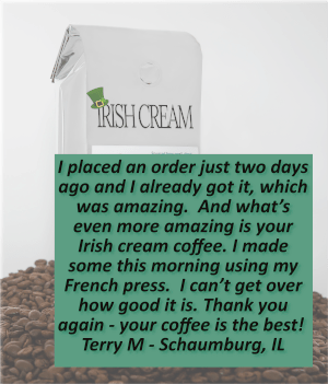 Terry M loves Irish cream and fast delivery