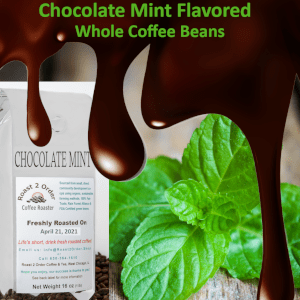 Chocolate Mint Flavored Whole Coffee Beans