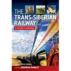 The Trans Siberian Railway - A traveller's anthology