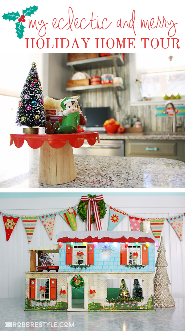 Eclectic Holiday Home Tour & Holiday Decorating Ideas
