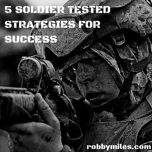 5 SOLDIER TESTEDSTRATEGIES FOR SUCCESS
