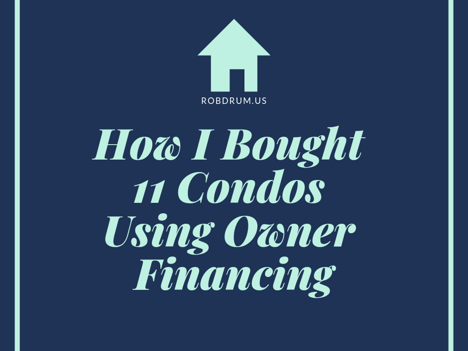 How I Bought 11 Condos Using Owner Financing