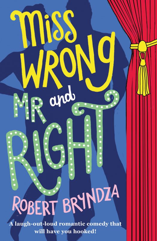 Miss Wrong and Mr Right: A laugh-out-loud romantic comedy!