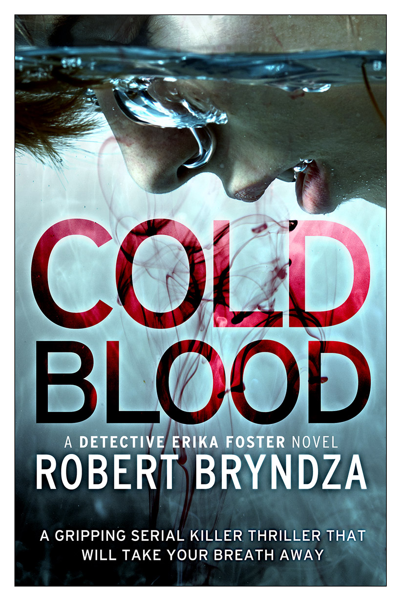 Cold Blood: A gripping serial killer thriller that will take your breath away (Detective Erika Foster #5)