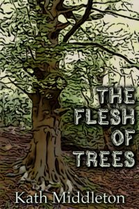 The Flesh of Trees