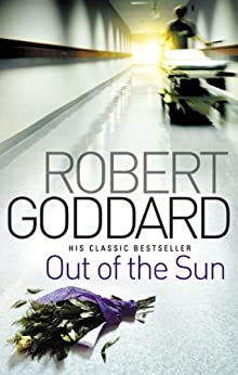 Out of hte Sun by Robert Goddard