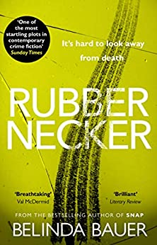 Rubbernecker by Belinda Bauer