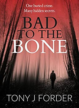Bad to the Bone by Tony J Forder