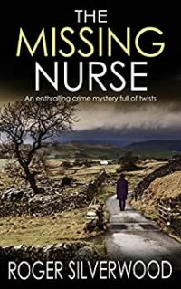 The Missing Nurse by Roger Silverwood
