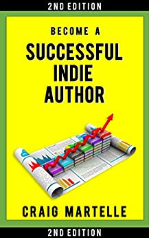 Become a Successful Indie Author by Craig Martelle