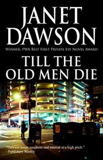 Till the Old Men Die by Janet Dawson