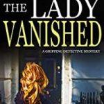 The Lady Vanished by Greta Mulrooney