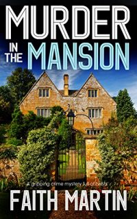Murder in the Mansion by Faith Martin