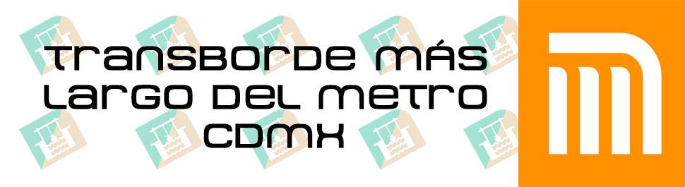 Transborde más largo del metro de la CDMX