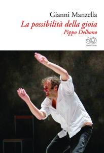 Gianni Manzella su Pippo Delbono