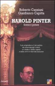 RobertoCanziani, Gianfraco Capitta, Harold Pinter. Scena e potere, Garzanti 2005