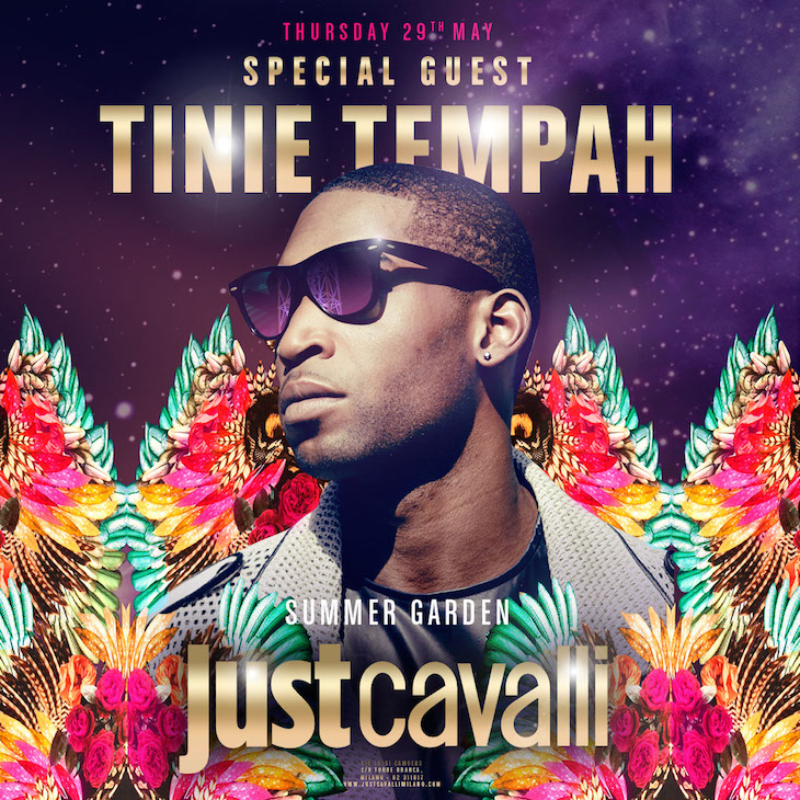 Thursday May 29th For the first time in Italy TINIE TEMPAH @tiniegram live show at Just Cavalli Milano Don't miss it!