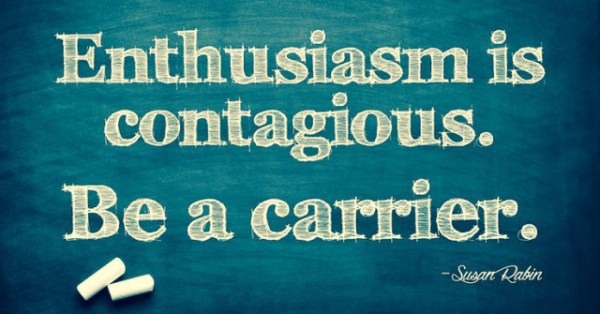 June 25 – Enthusiasm is Contagious
