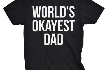 April 18 – Goal: World's Most Okayest Dad