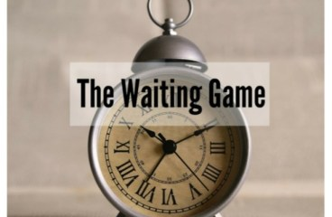 Sep 18 – The Waiting Game