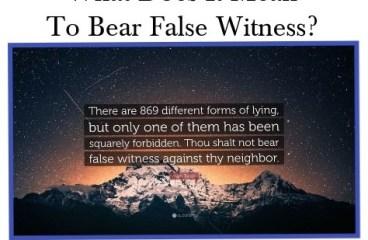 Sep 7 – Bearing False Witness