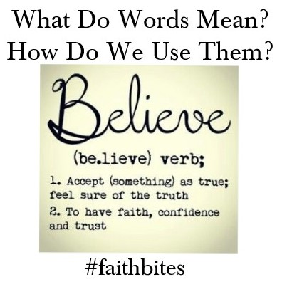 Nov 5 – Believe – What Does It Mean?