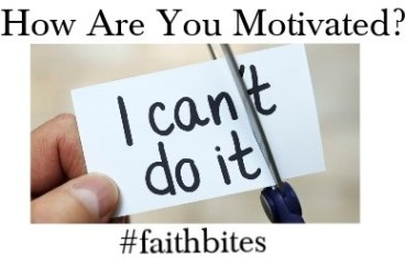 February 15 – How Are You Motivated?