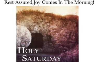 April 3 – Mourning, Waiting – Holy Saturday