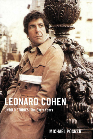 'Leonard Cohen, Untold Stories,' by Michael Posner. (Courtesy)
