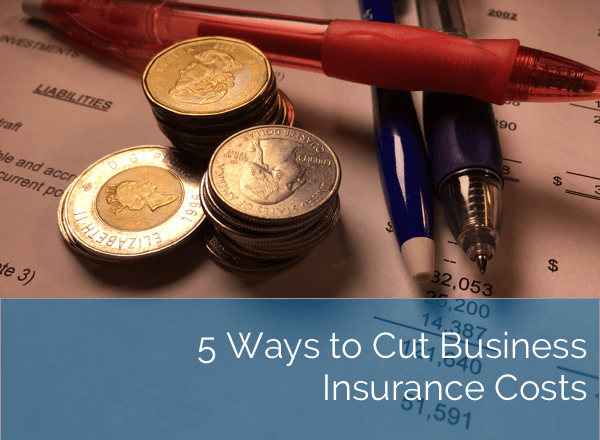 5 Ways to Cut Business Insurance Costs