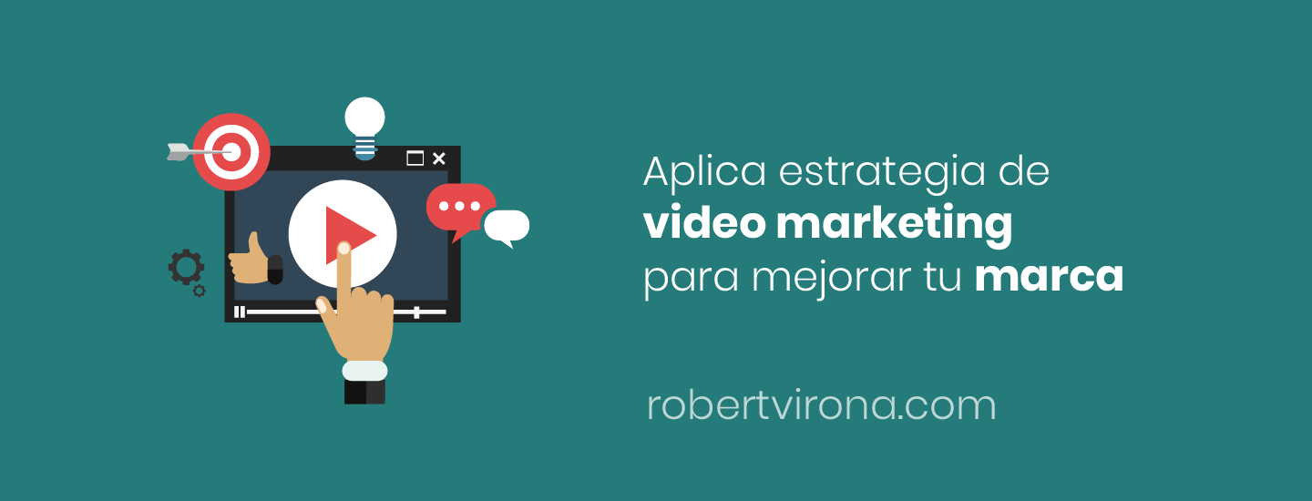 Aplica estrategias de video marketing para mejorar tu marca