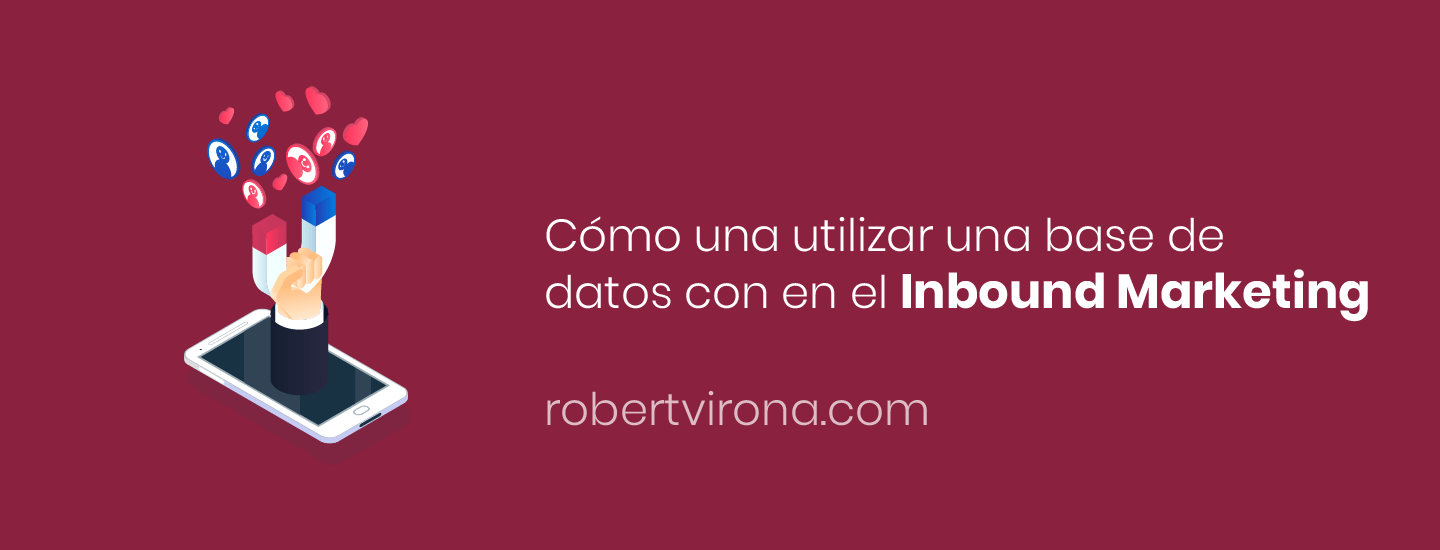 ¿Cómo utilizar una base de datos con el inbound marketing?