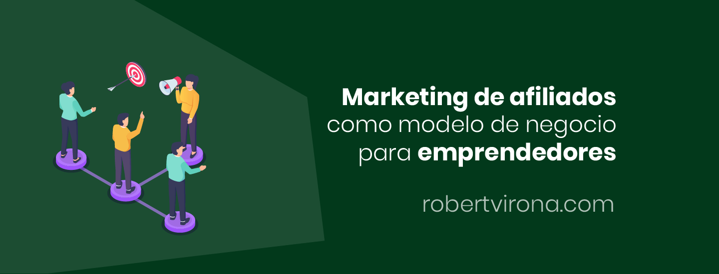 Marketing de afiliados como modelo de negocio para emprendedores