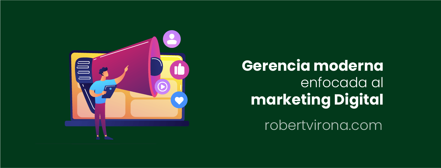 Gerencia moderna enfocada al marketing Digital