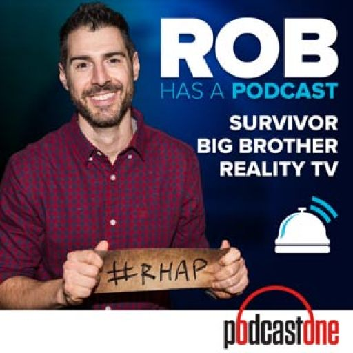 Rob Has a Podcast | Survivor / Big Brother / Amazing Race – RHAP