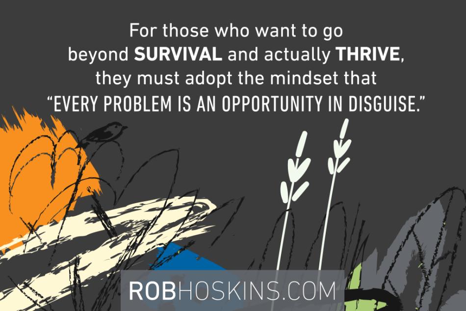 HOW TO THRIVE | ROBHOSKINS.COM