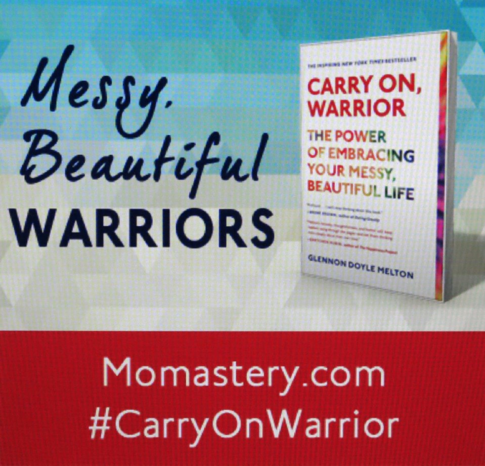 Glennon Doyle Melton's memoir, CARRY ON WARRIOR, is out in paperback now