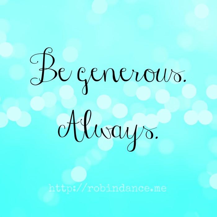Be generous quote - Robin Dance
