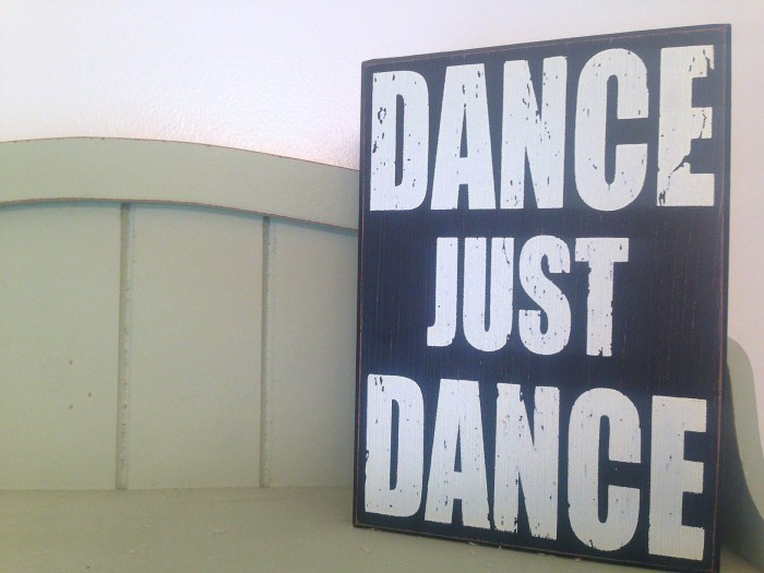 Dance Just Dance sign