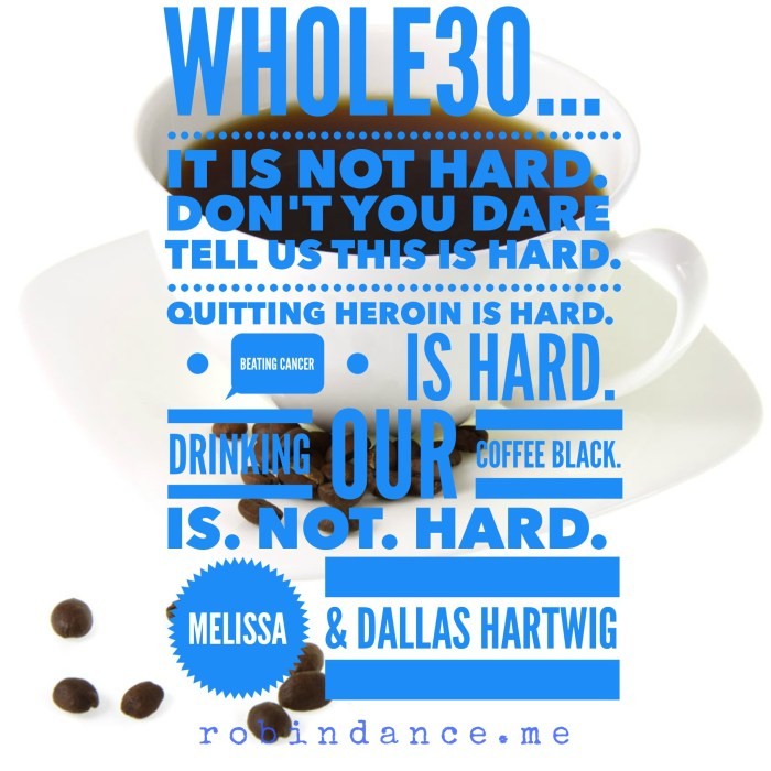 Whole30 Is Not Hard Quote - Robin Dance