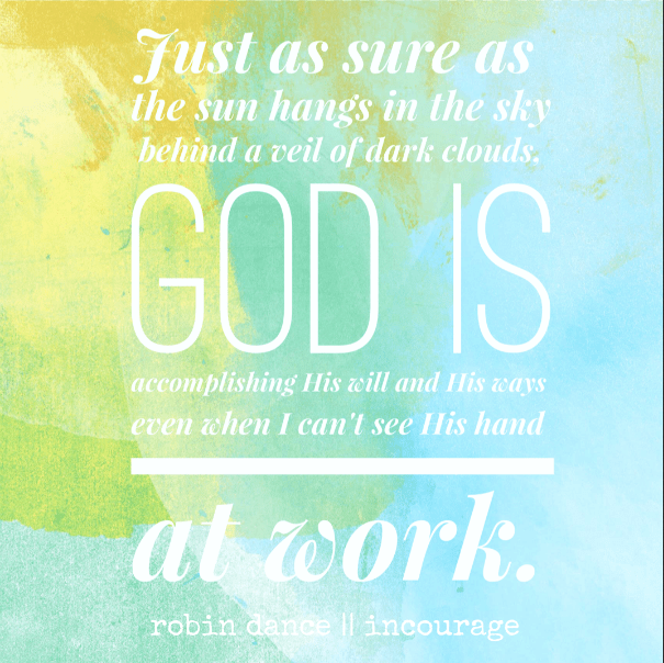 God_is_at_work_even_when_you_cant_see_him_RobinDance