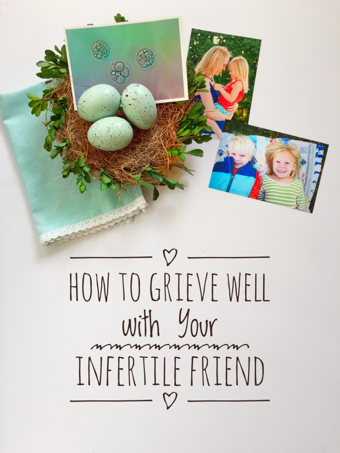 How to grieve well with your infertile friend