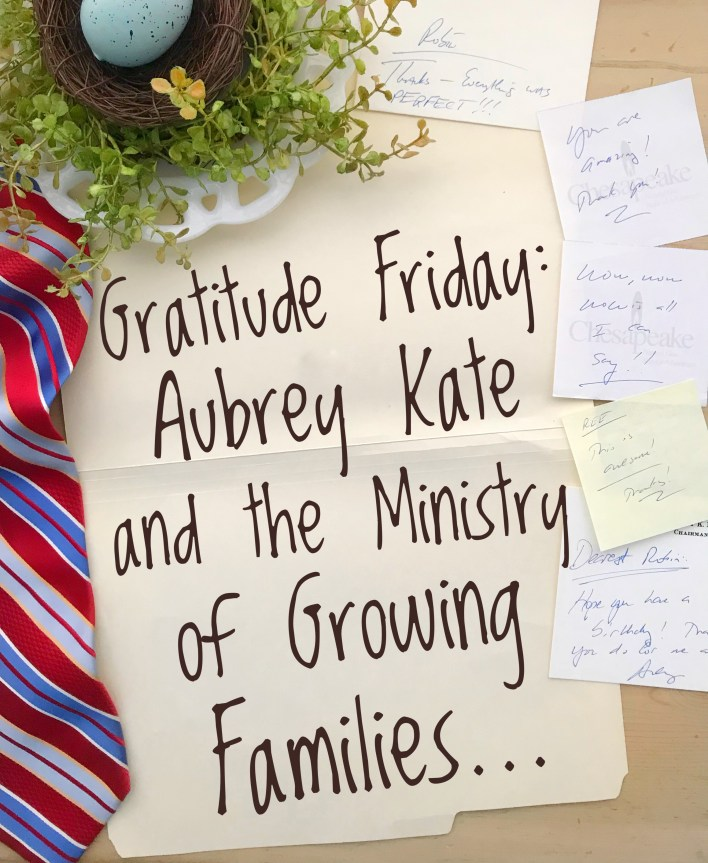 Aubrey Kate and the Ministry of Growing Families...