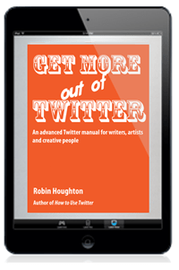 Get More Out of Twitter by Robin Houghton