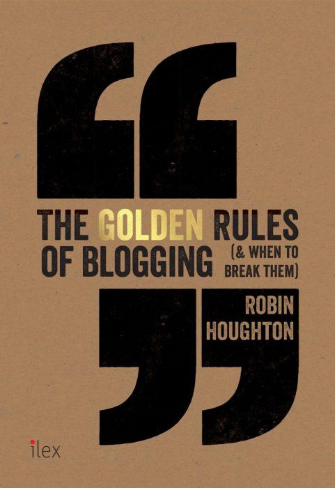 Golden Rules of Blogging - Robin Houghton UK cover2