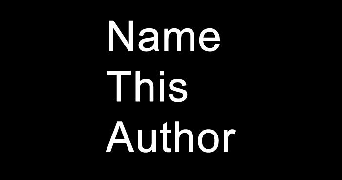 Name This Author (Round 41)
